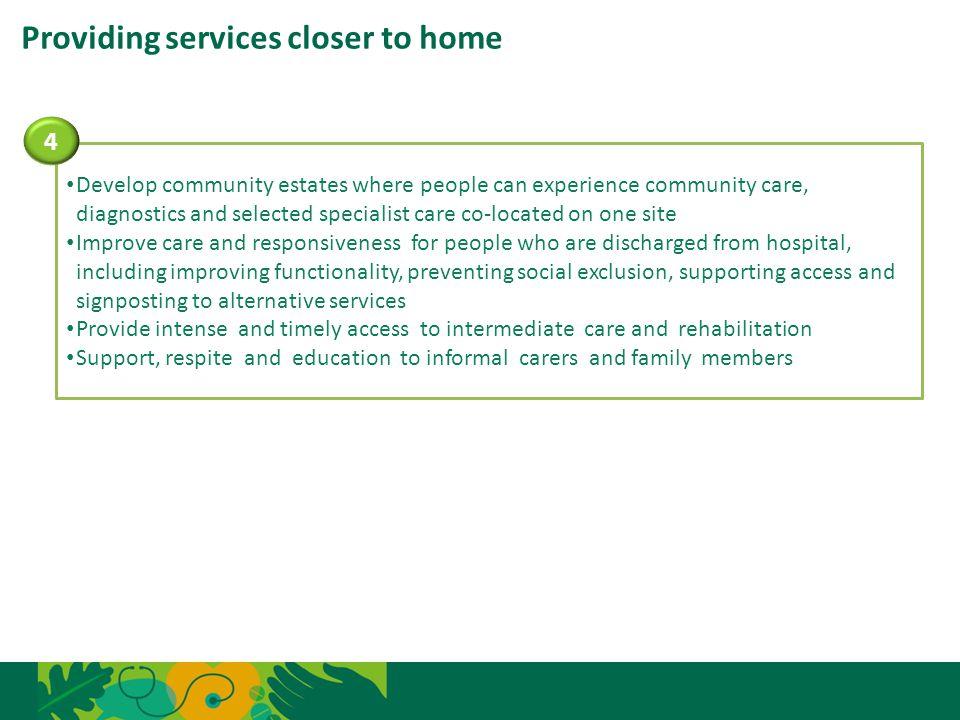 Providing services closer to home
