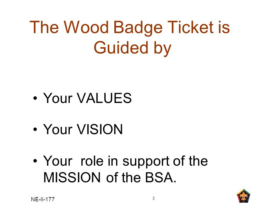 The Wood Badge Ticket is Guided by