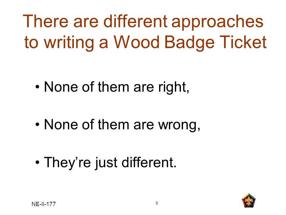 There are different approaches to writing a Wood Badge Ticket