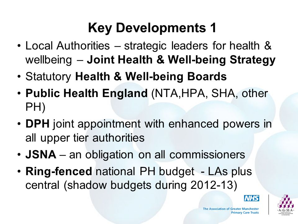 Key Developments 1 Local Authorities – strategic leaders for health & wellbeing – Joint Health & Well-being Strategy.