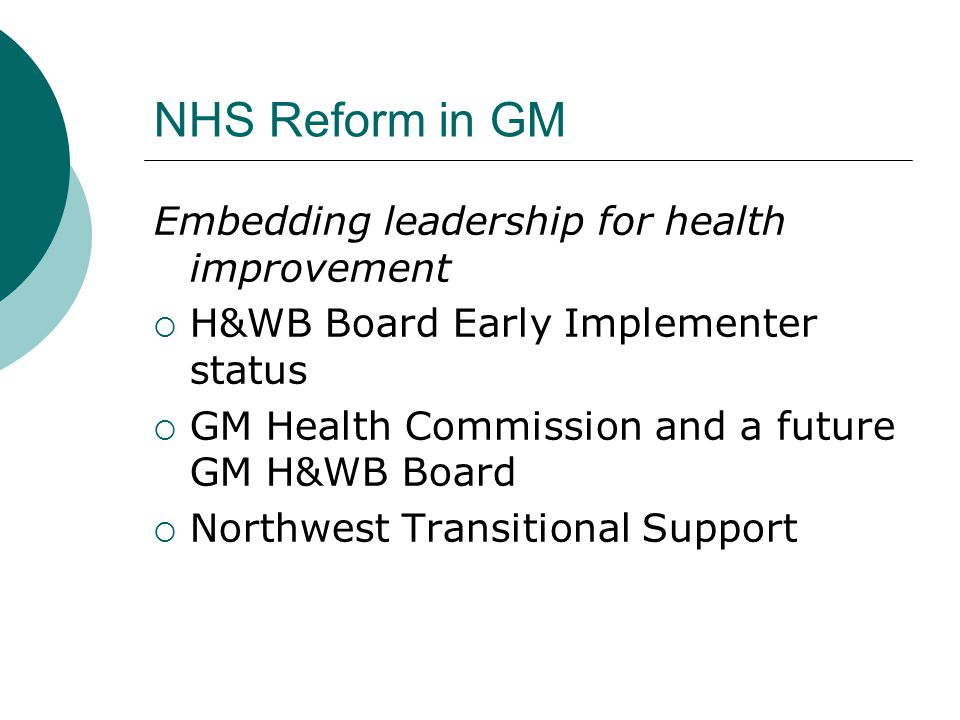 NHS Reform in GM Embedding leadership for health improvement