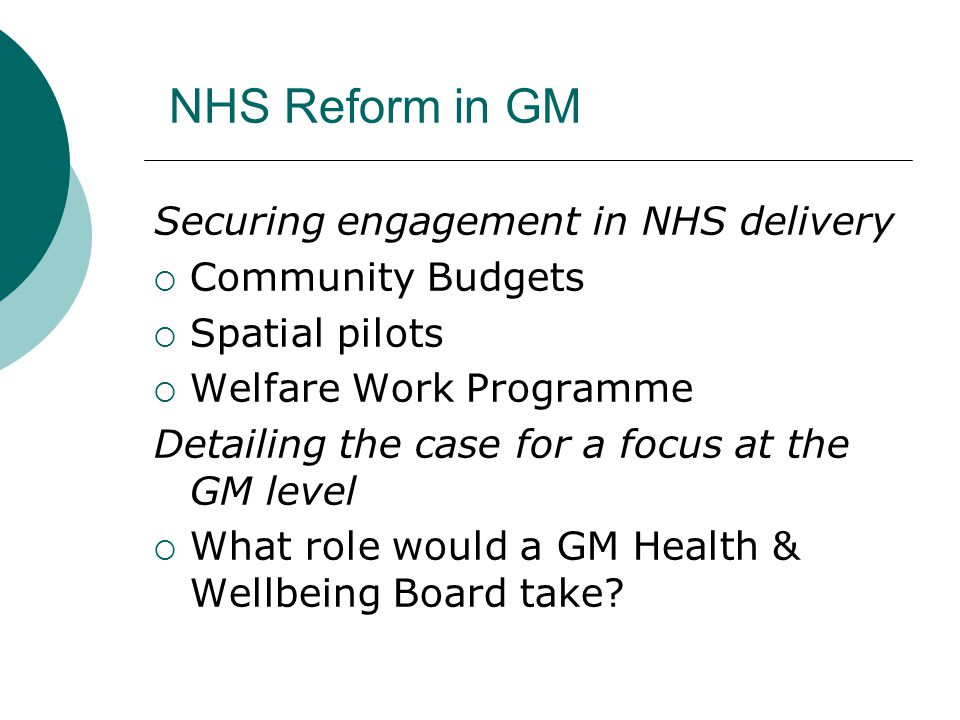 NHS Reform in GM Securing engagement in NHS delivery Community Budgets