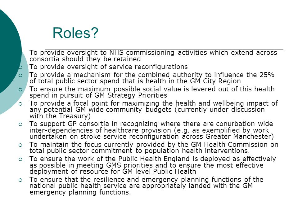 Roles To provide oversight to NHS commissioning activities which extend across consortia should they be retained.