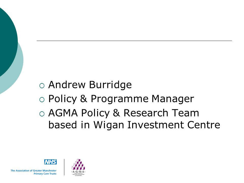 Andrew Burridge Policy & Programme Manager.