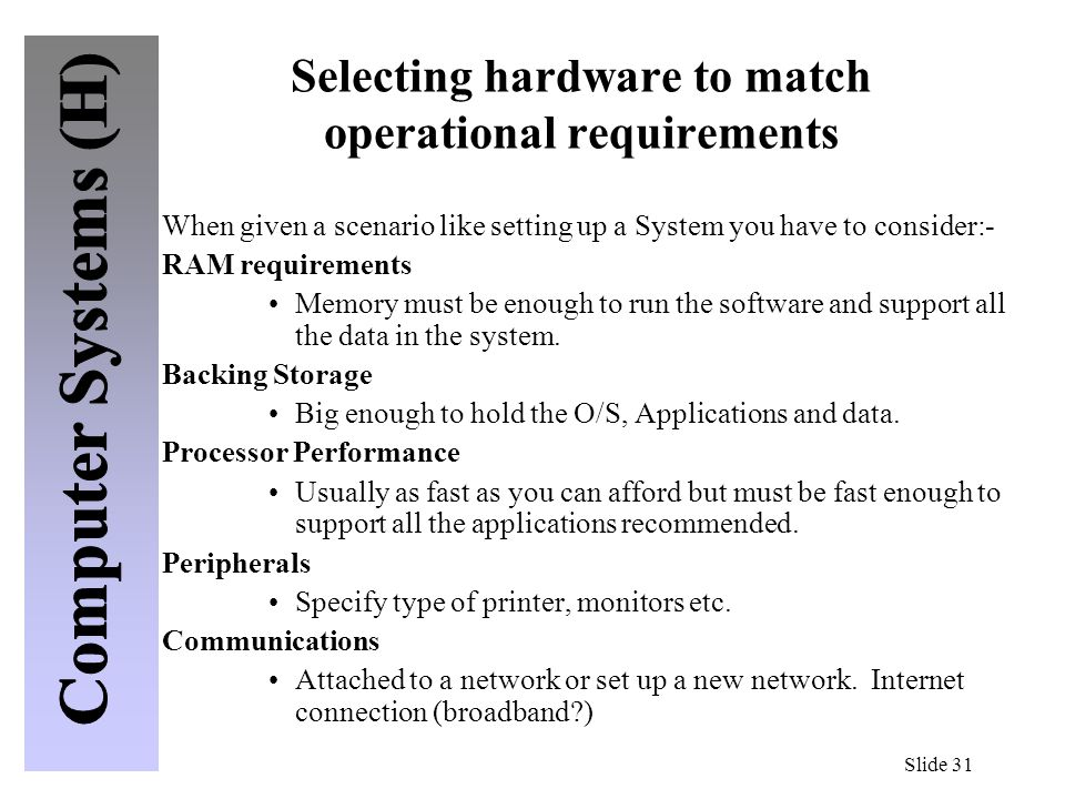 Selecting hardware to match operational requirements