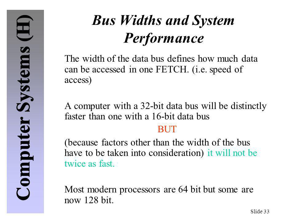 Bus Widths and System Performance