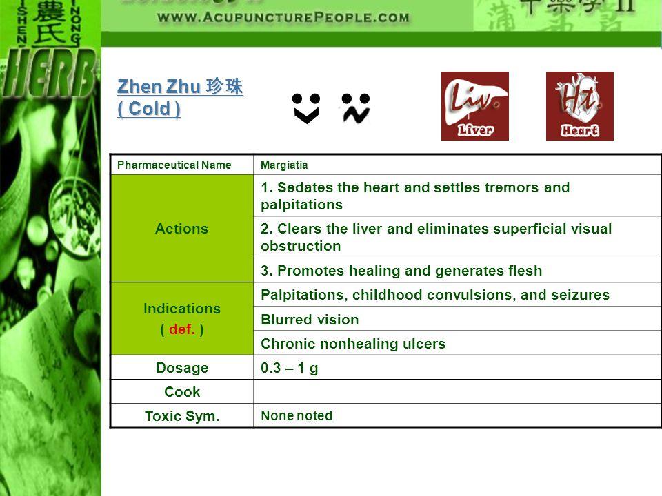 Zhen Zhu 珍珠 ( Cold ) Actions