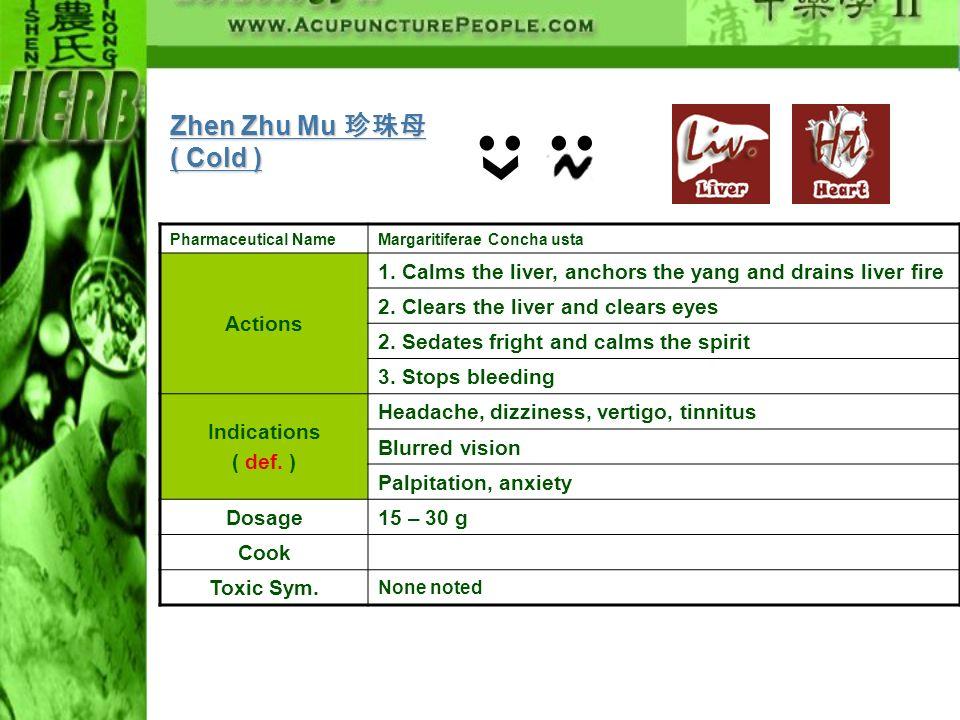 Zhen Zhu Mu 珍珠母 ( Cold ) Actions