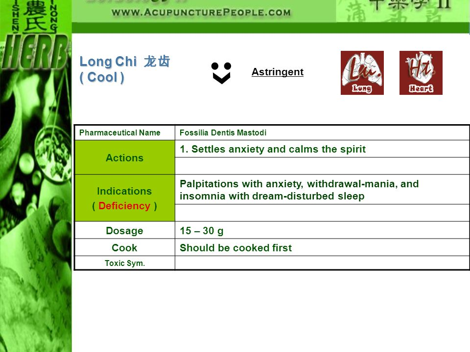 Long Chi 龙齿 ( Cool ) Astringent Actions