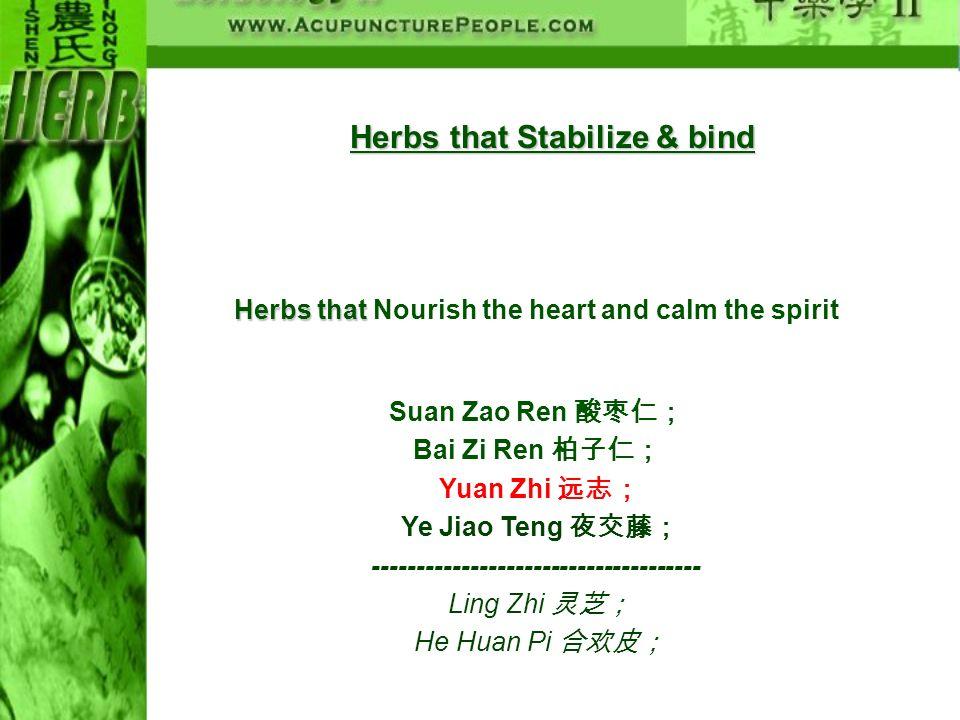 Herbs that Stabilize & bind