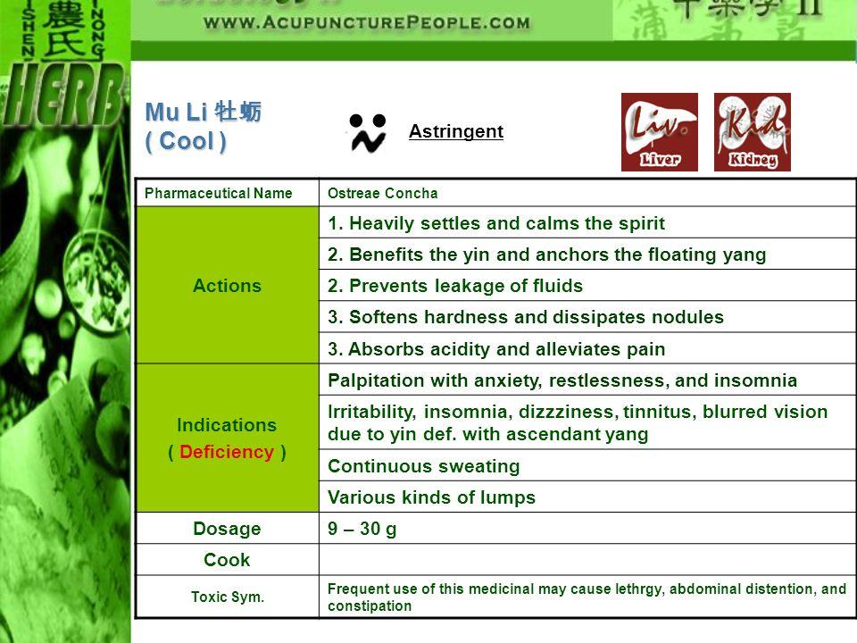 Mu Li 牡蛎 ( Cool ) Astringent Actions