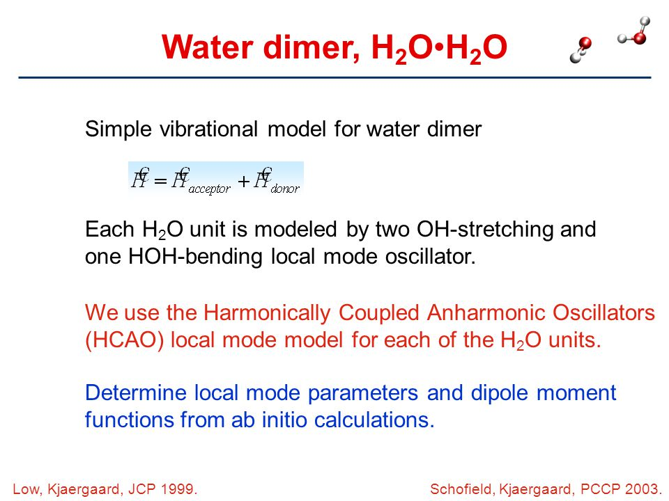 Water dimer, H2O•H2O Simple vibrational model for water dimer