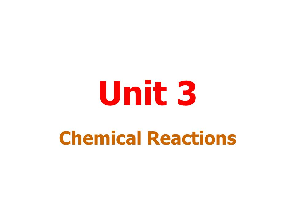 Unit 3 Chemical Reactions