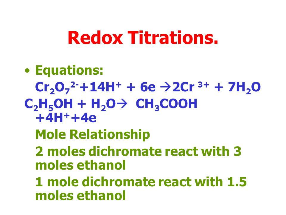 Redox Titrations. Equations: Cr2O72-+14H+ + 6e 2Cr 3+ + 7H2O