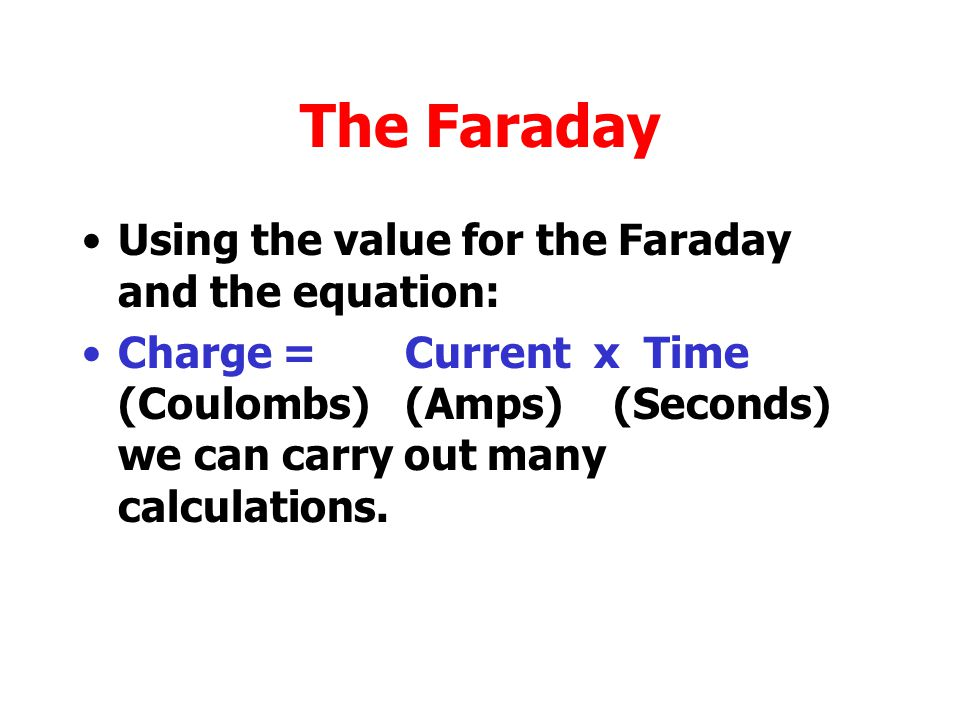 The Faraday Using the value for the Faraday and the equation: