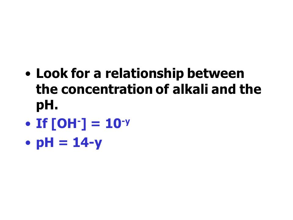 Look for a relationship between the concentration of alkali and the pH.