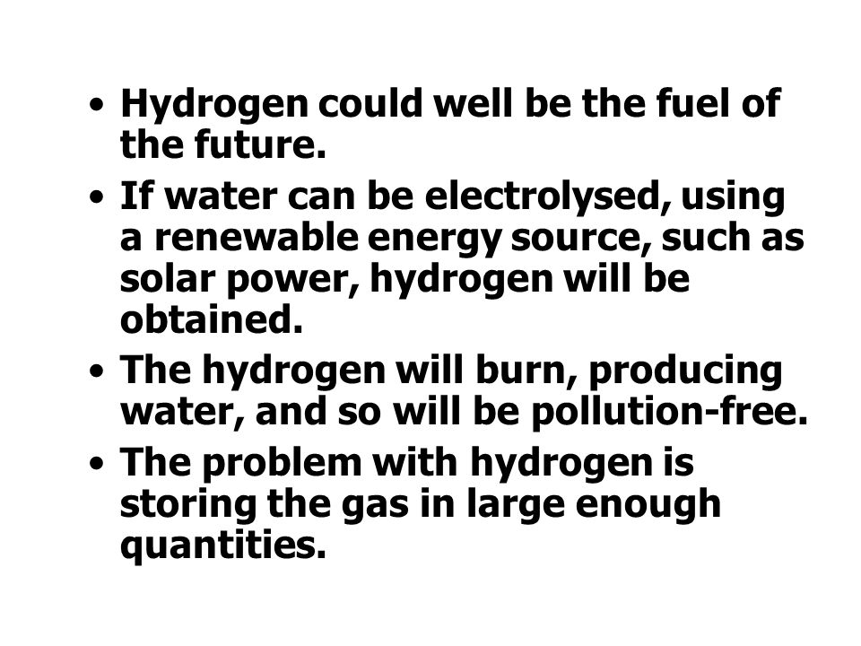 Hydrogen could well be the fuel of the future.