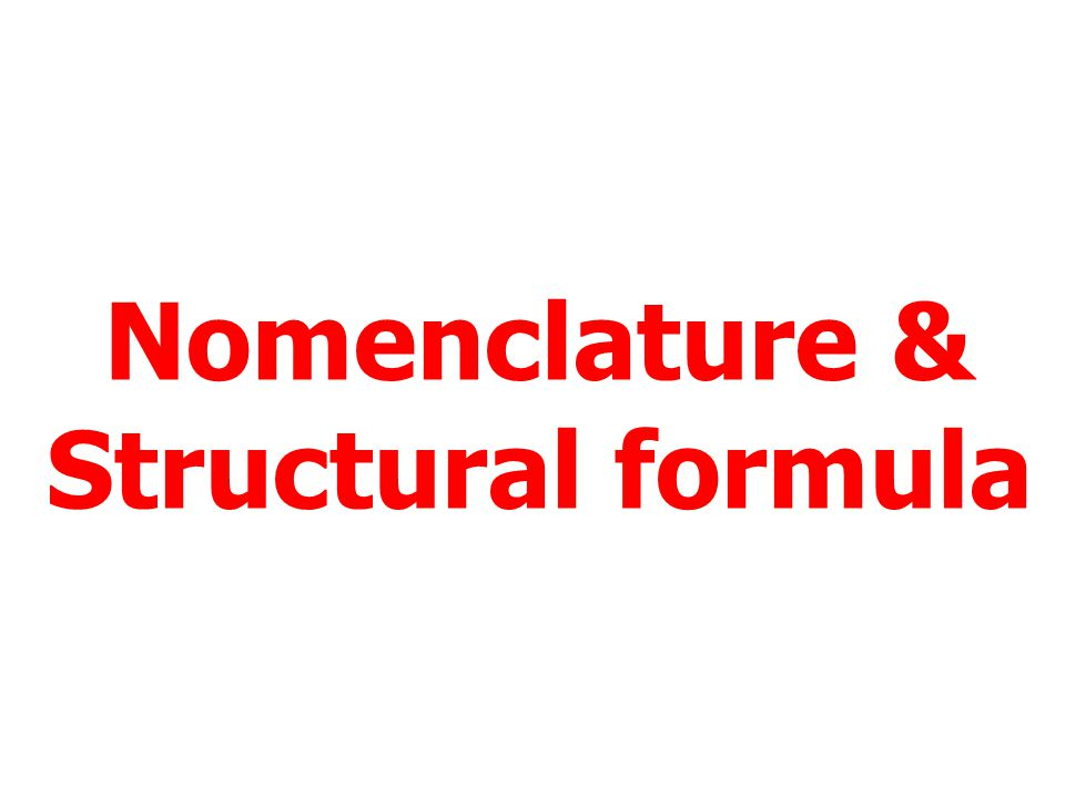 Nomenclature & Structural formula