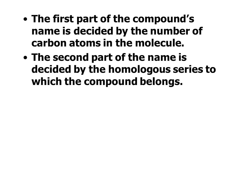 The first part of the compound's name is decided by the number of carbon atoms in the molecule.