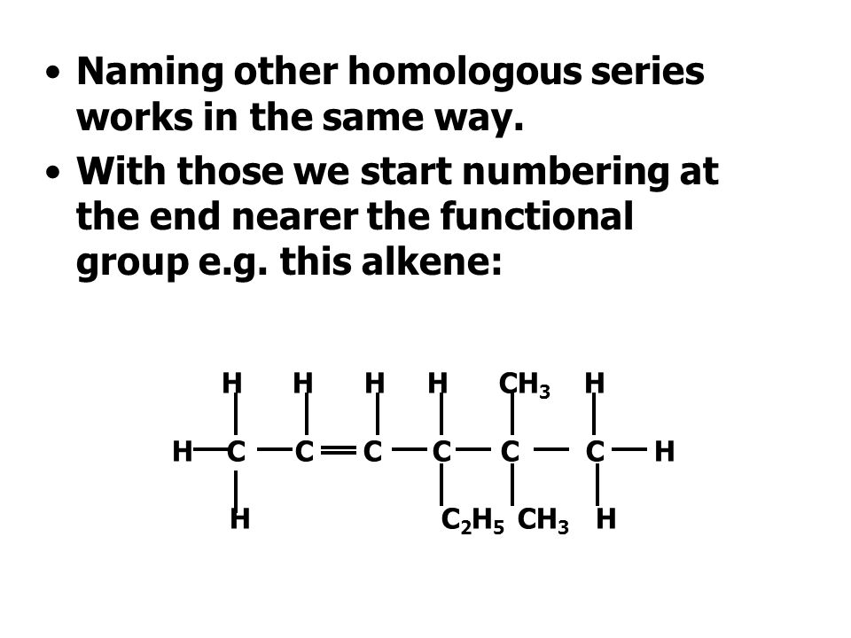 Naming other homologous series works in the same way.