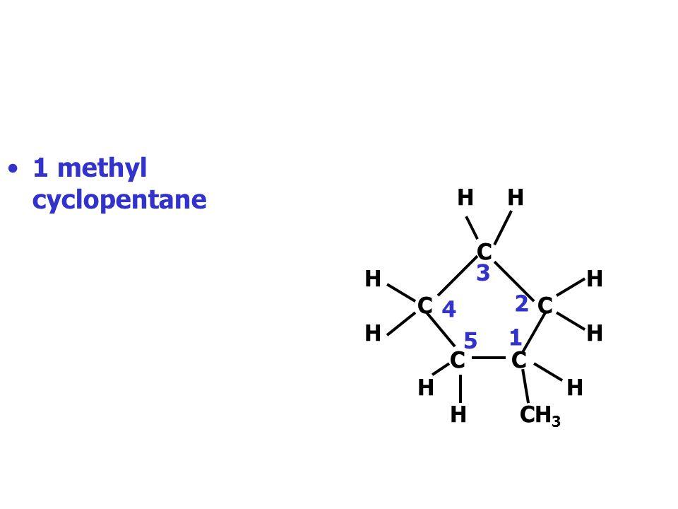 1 methyl cyclopentane H H. C. H H. C C. C C.