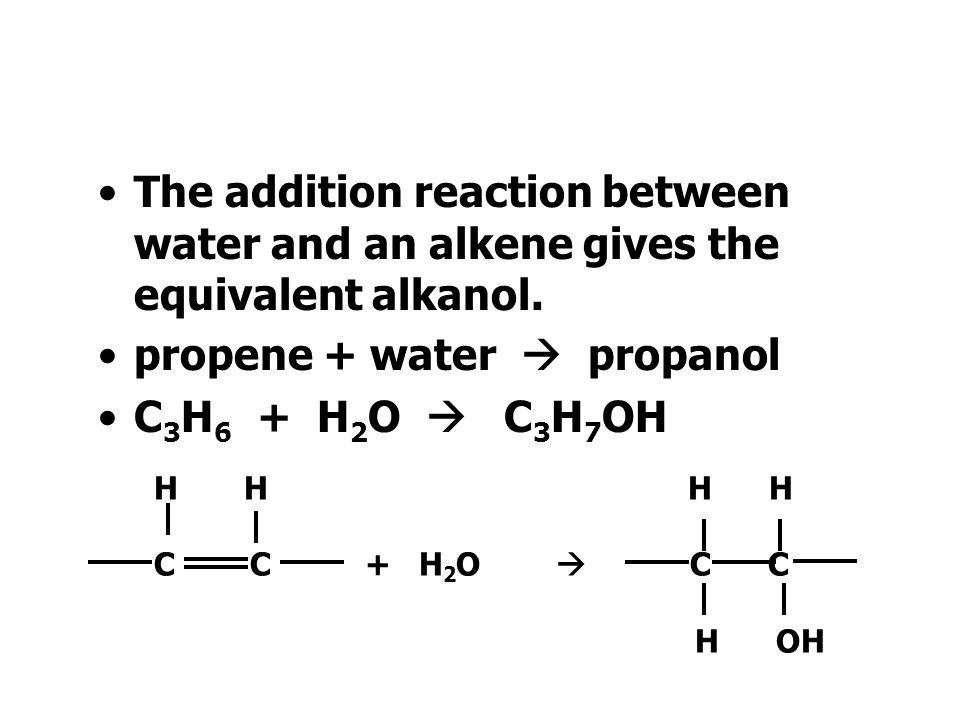 propene + water  propanol C3H6 + H2O  C3H7OH
