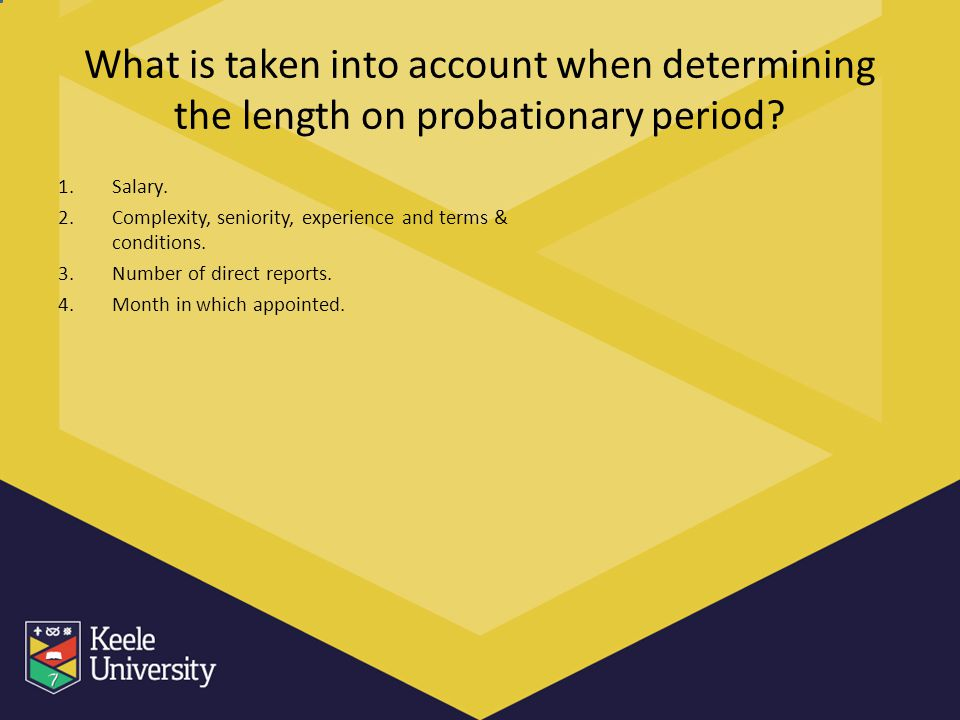 What is taken into account when determining the length on probationary period