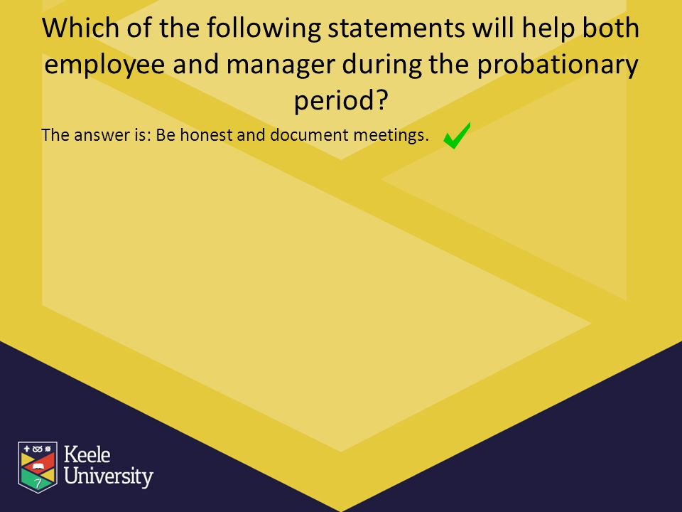 Which of the following statements will help both employee and manager during the probationary period