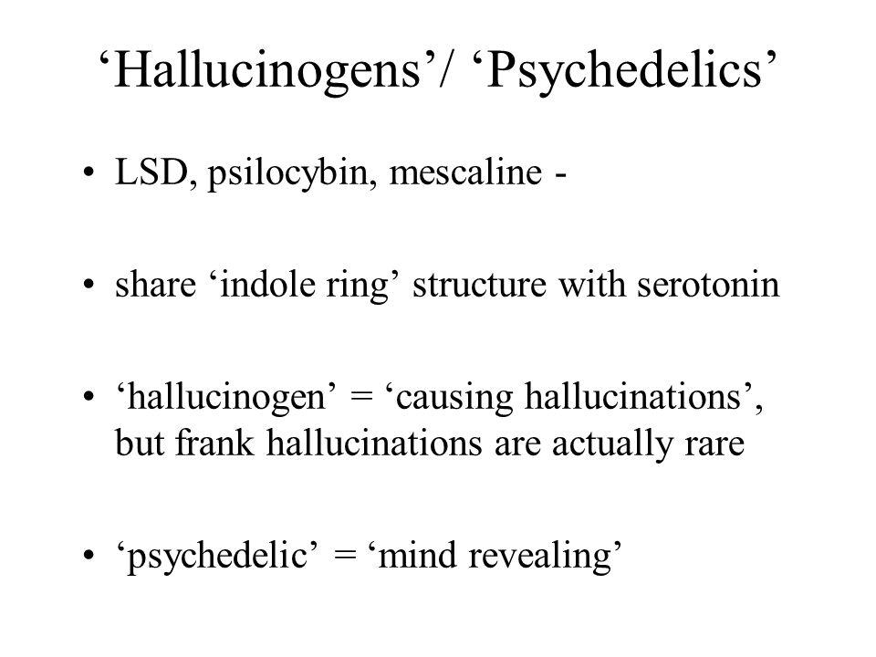 'Hallucinogens'/ 'Psychedelics'