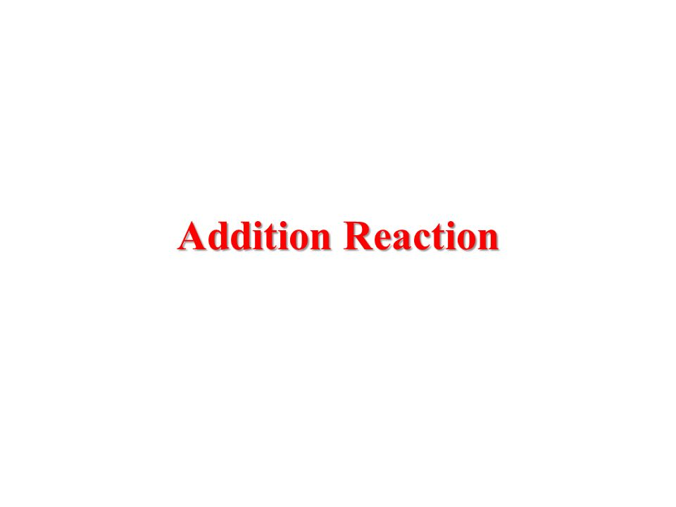 Addition Reaction