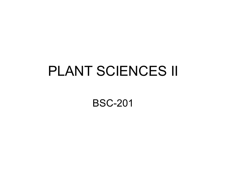 PLANT SCIENCES II BSC-201