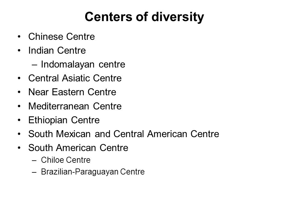 Centers of diversity Chinese Centre Indian Centre Indomalayan centre