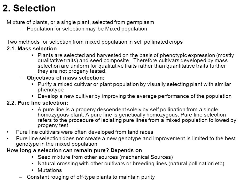 2. Selection Mixture of plants, or a single plant, selected from germplasm. Population for selection may be Mixed population.