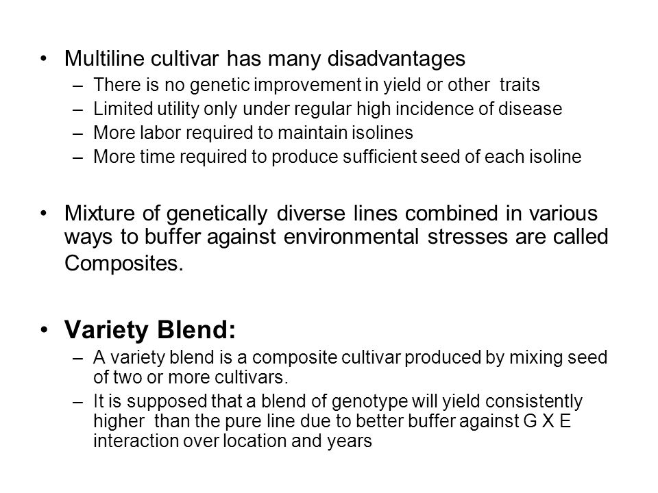 Variety Blend: Multiline cultivar has many disadvantages