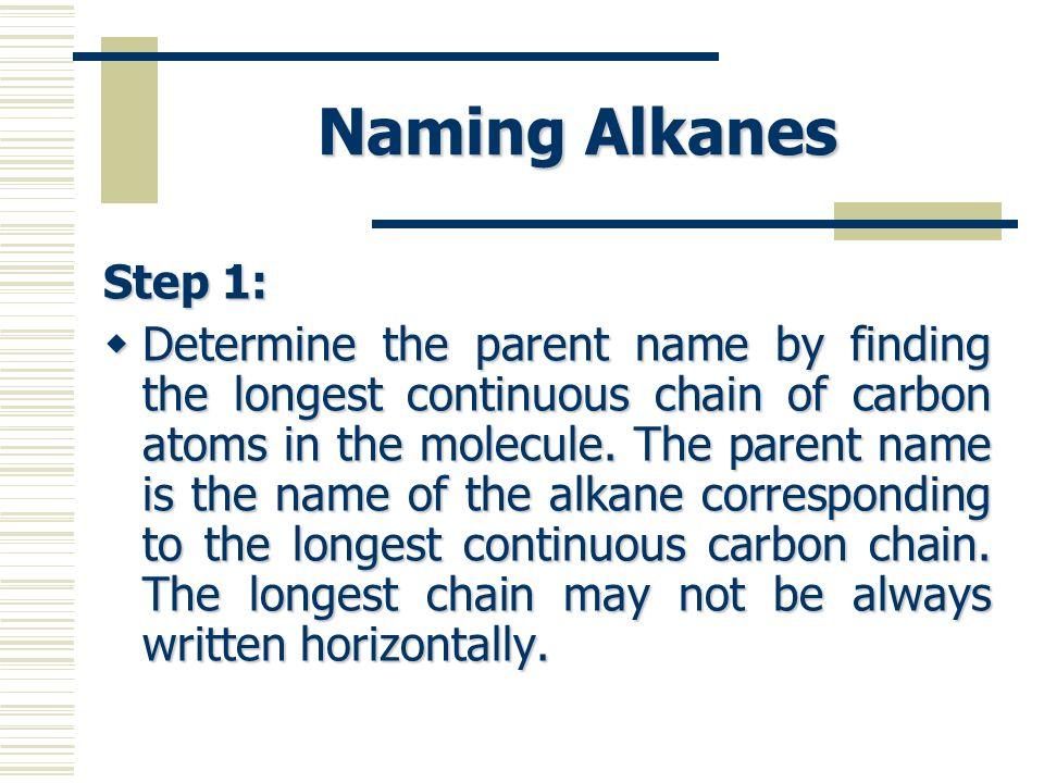 Naming Alkanes Step 1: