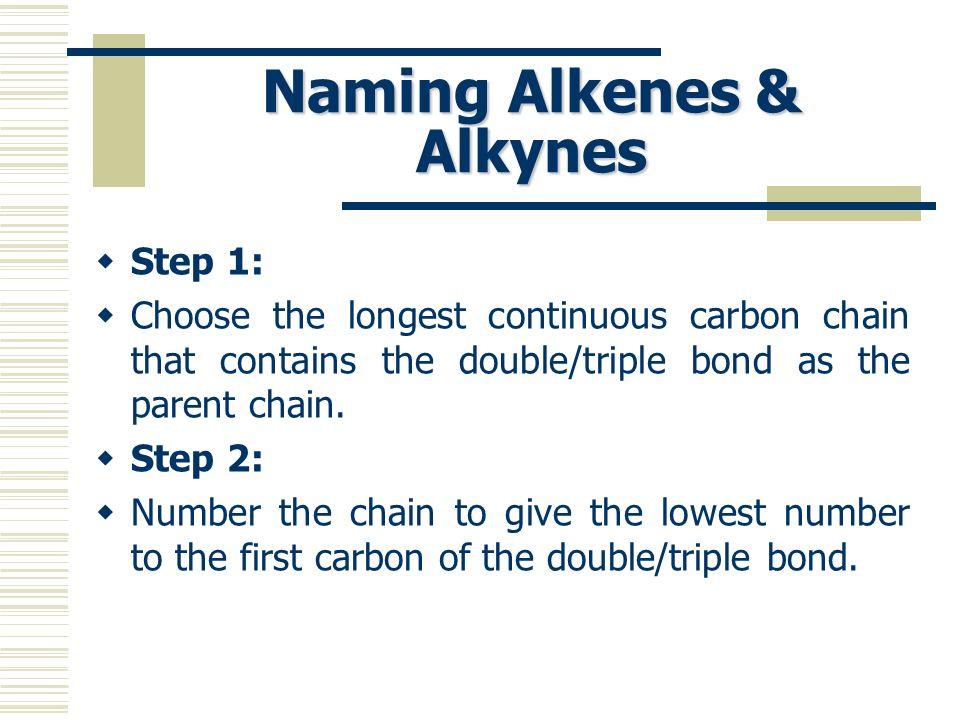 Naming Alkenes & Alkynes