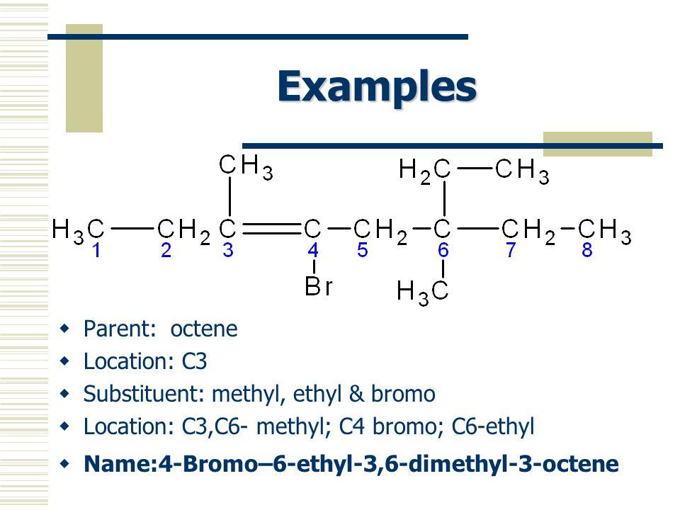 Examples Parent: octene Location: C3