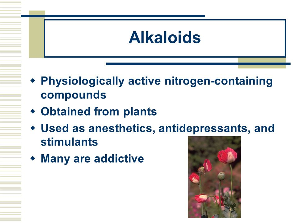 Alkaloids Physiologically active nitrogen-containing compounds
