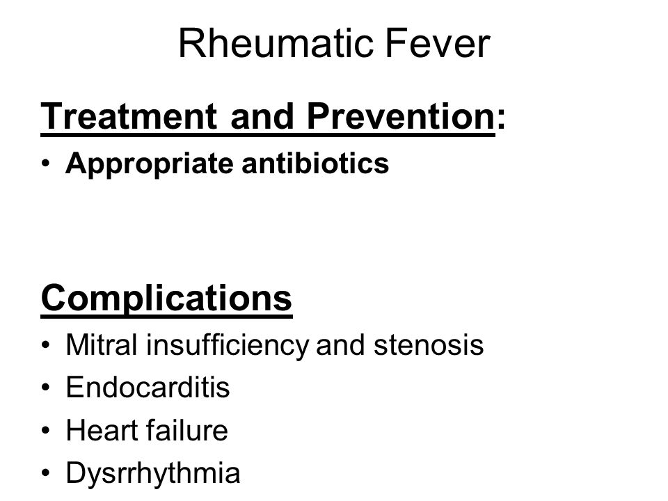 Rheumatic Fever Treatment and Prevention: Complications
