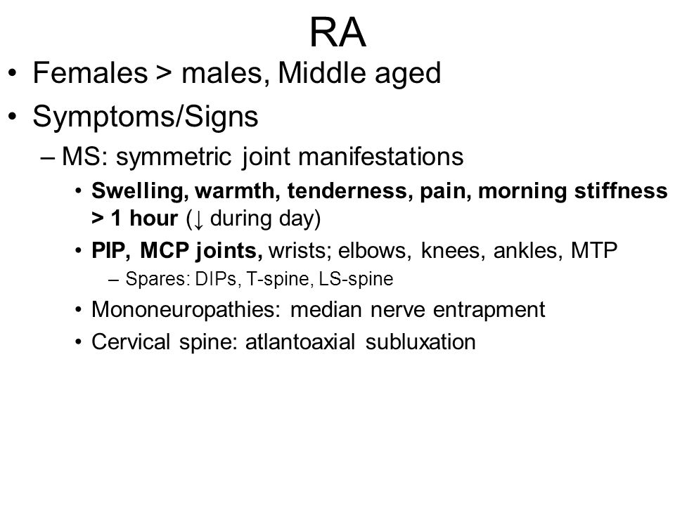 RA Females > males, Middle aged Symptoms/Signs