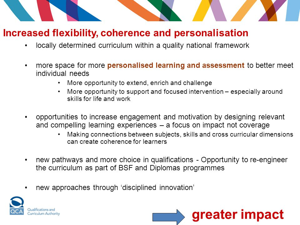 Increased flexibility, coherence and personalisation