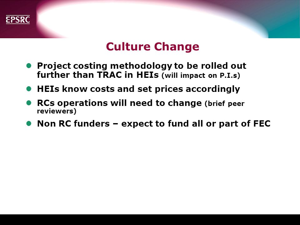 Culture Change Project costing methodology to be rolled out further than TRAC in HEIs (will impact on P.I.s)