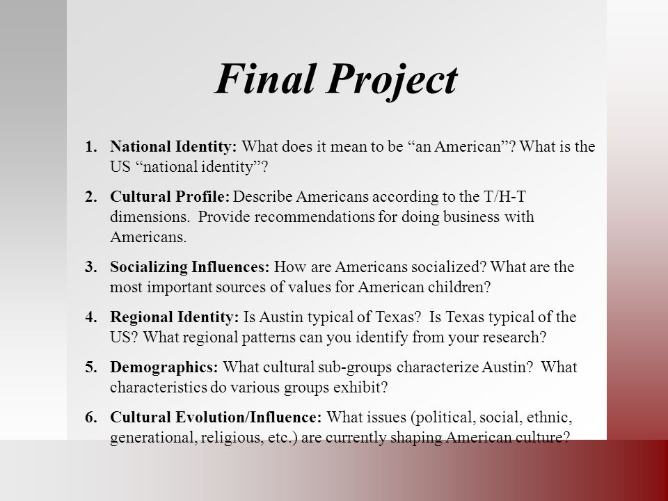 Final Project National Identity: What does it mean to be an American What is the US national identity
