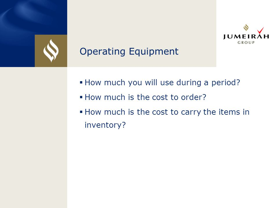 Operating Equipment How much you will use during a period