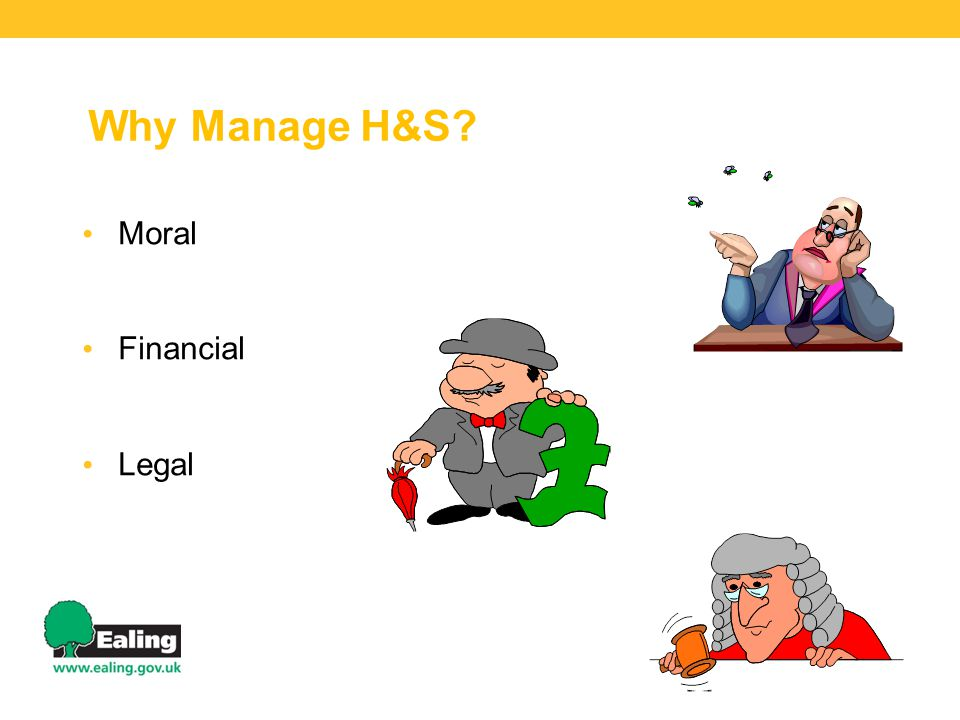 Why Manage H&S Moral Financial Legal Moral Financial – Fines