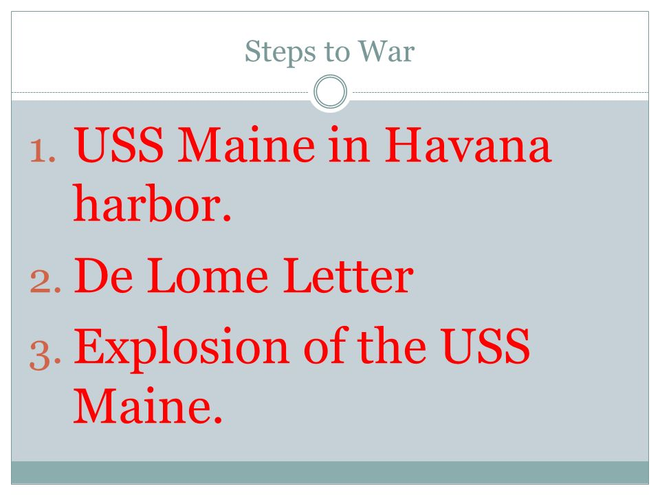 USS Maine in Havana harbor. De Lome Letter Explosion of the USS Maine.