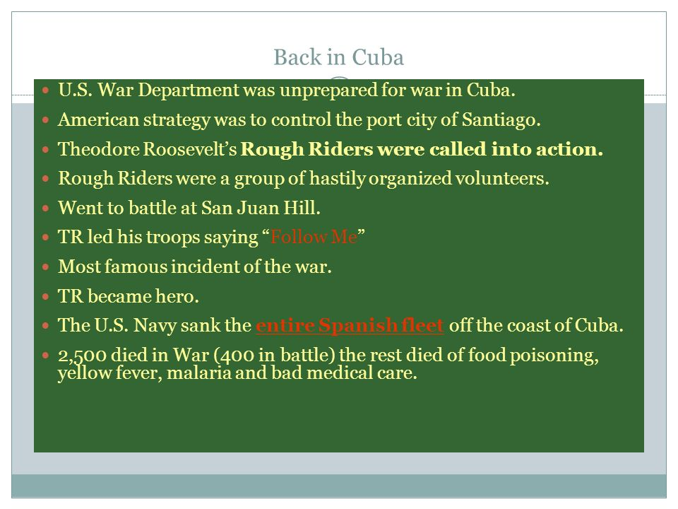 Back in Cuba U.S. War Department was unprepared for war in Cuba.