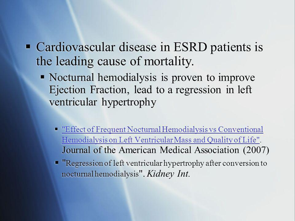 Cardiovascular disease in ESRD patients is the leading cause of mortality.