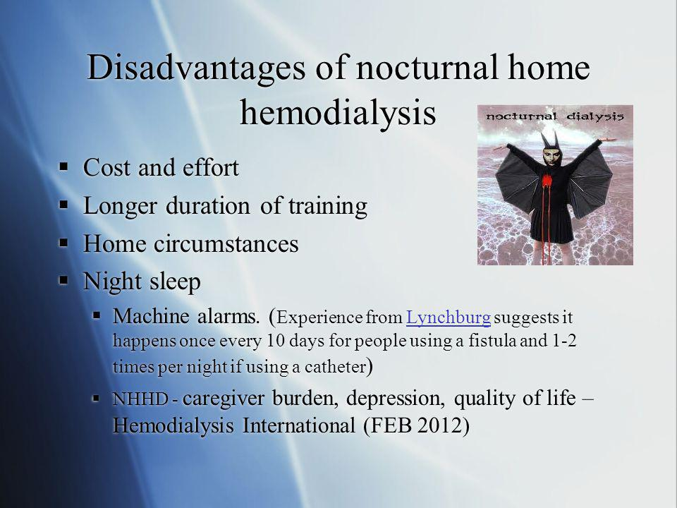 Disadvantages of nocturnal home hemodialysis
