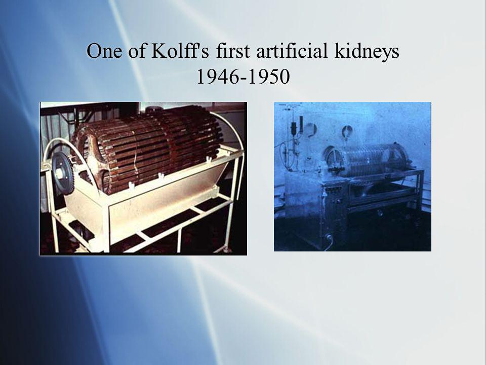 One of Kolff s first artificial kidneys 1946-1950